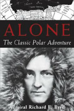 Alone: The Classic Polar Adventure by Richard E. Byrd | LibraryThing