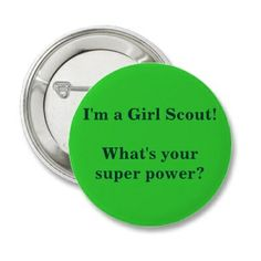 Girl Scout Super Power swap/pin ~ I'm a Girl Scout.what's your super power? For Donnann Girl Scout Swap, Girl Scout Leader, Girl Scout Troop, Cub Scouts, Scout Mom, Brownie Girl Scouts, Girl Scout Cookies, Brownie Badges, Girl Scout Activities