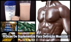 9 Dicas De Suplementos Para Definição Muscular → http://www.segredodefinicaomuscular.com/9-dicas-de-suplementos-para-definicao-muscular/ #Suplemento