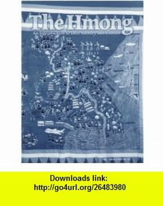 The Hmong An Introduction to their History and Culture John Duffy, Roger Harmon, Donald A. Ranard, Bo Thao, Kou Yang, Paul Herr ,   ,  , ASIN: B0038KM6FQ , tutorials , pdf , ebook , torrent , downloads , rapidshare , filesonic , hotfile , megaupload , fileserve
