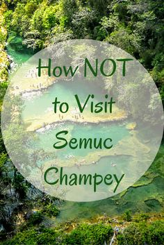 How NOT to Visit Semuc Champey in Guatemala - with dramatic caves and stunning stepped pools, Semuc Champey is a highlight on a trip to Central America. Here's how not to visit Semuc Champey