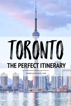 The Perfect Itinerary for First-Time Visitors. Toronto Canada Travel Guide. Travel in North America.