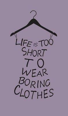 Life's too short to wear bad clothes Short Memes, Fb Quote, Hey Good Lookin, Books To Buy, Life Is Short, Fashion Quotes, Good Looking Men, Live Life, True Stories