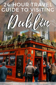 How To Spend A Day in Dublin, Ireland - Pages of Travel