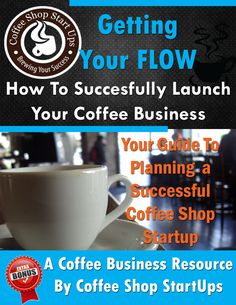 How to start a coffee shop business, start a coffee shop business guide, coffee shop business tips