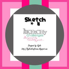 The Sketchy Challenges: Challenge #18 - Kylie's Sketch