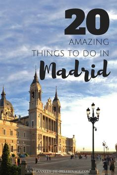 20 amazing things to do in Madrid Spain