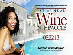 1ST Annual Wine in The Woods @ The Newton White Mansion   Thursday, 8.22  6pm-12am  Newton White Mansion | 2708 Enterprise Road, Mitcheville, MD 20721  Featuring Live Entertainment W/The Soulful Sounds of The Walker Redds Project and Jazz Sensation Najite  Music by DJ Sydvicious  Comedy by Mike Brooks  Complimentary Wine Tasting and Hors D'oeuvres