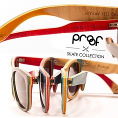 Sunglasses made from Skateboards from Proof Eyewear. This is our newest line, made from 5 ply hard canadian maple. Check 'em out.    $130