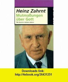 Mutma�ungen �ber Gott. Die Summe meines Lebens. (9783492223270) Heinz Zahrnt , ISBN-10: 3492223273  , ISBN-13: 978-3492223270 ,  , tutorials , pdf , ebook , torrent , downloads , rapidshare , filesonic , hotfile , megaupload , fileserve