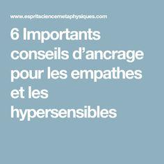 6 Importants conseils d'ancrage pour les empathes et les hypersensibles