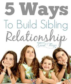 5 Ways to Build Sibling Relationship - Sibling rivalry doesn't have to be the norm! | www.teachersofgoodthings.com