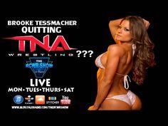 Brooke Tessmacher Quitting TNA Wrestling? The RCWR Show 3-9-14   Entertainment
