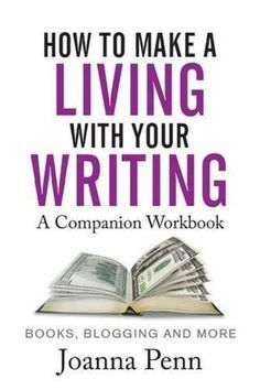 How to Make a Living with Your Writing Workbook by Joanna Penn Make Money Writing, Start Writing, Writing A Book, Writing Tips, Writing Skills, Creative Writing, Marissa Meyer, Nora Roberts, Michelle Obama