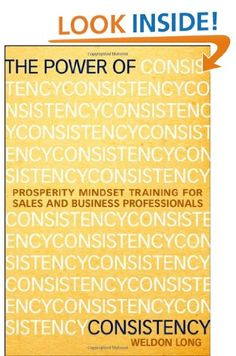 The Power of Consistency: Prosperity Mindset Training for Sales and Business Professionals: Amazon.ca: Weldon Long: Books
