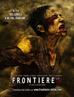 Frontière(s) is a French horror film written and directed by Xavier Gens