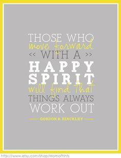 Happy Spirit by Gordon B Hinckley