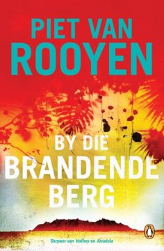 Free Read By die brandende berg (Afrikaans Edition) Author Piet van Rooyen, Got Books, Books To Read, Christopher Eccleston, Penguin Random House, Afrikaans, Book Recommendations, Textbook, Fiction, Author