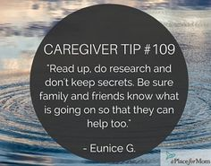 Don't keep secrets or be afraid to ask family and friends for help while caregiving. Read more inspirational caregiver tips and quotes.