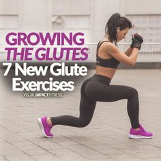 GROWING THE GLUTES - 7 New Glute Exercises