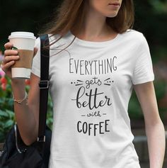 Everythink gets better with coffee / Shirt / Tank Top / Funny Coffee Shirt / Coffee Lover / Coffee Tee / Coffee Lover Gift / Coffee T-Shirt Coffee Lover Gifts, Gift For Lover, Tank Top Shirt, T Shirt, Funny Tank Tops, Boyfriend Tee, Coffee Humor, Best Coffee, Signature Style
