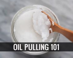 OIL PULLING 101: 10 Tips for Making It Work | Benefits of Oil Pulling with Coconut Oil