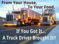 Love this! Very true. Please respect truck drivers.