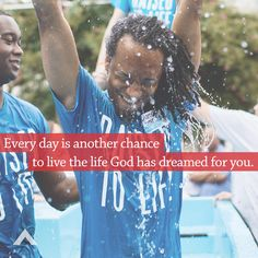 Every day is another chance to live the life God has dreamed for you. www.elevationchurch.org