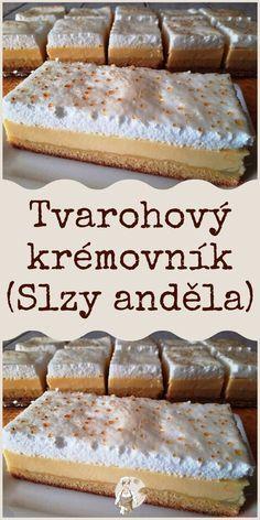 Tvarohový krémovník (Slzy anděla) Baking Recipes, Cake Recipes, Dessert Recipes, Brownie Cupcakes, Czech Recipes, Sweets Cake, Ice Cream Recipes, Sweet Desserts, Pumpkin Recipes