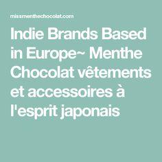 Indie Brands Based in Europe~ Menthe Chocolat vêtements et accessoires à l'esprit japonais