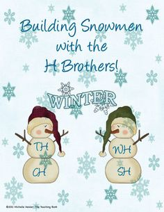 Building Snowmen with the H Brothers Center! TH, SH, CH, WH Blends