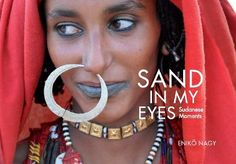 Sand in my Eyes: Sudanese Moments von Enikö Nagy, http://www.amazon.de/dp/3940190071/ref=cm_sw_r_pi_dp_pTj.tb1R3M2FD