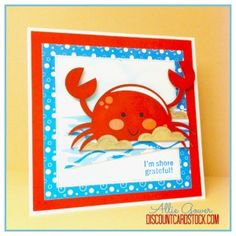 I'm Shore Grateful, a cute thank you card for Discount Cardstock featuring Miss Kate's Cuttables cute crab and Gina K patterned papers and stamps.