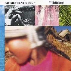 [236-365] Pat Metheny Group - Still Life (Talking) (1987)