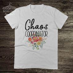 Chaos Coordinator Women's TShirt Mom Shirt Mother's, Teachers, #chaoscoordinator #etsy #graphictees