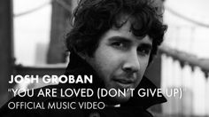 Josh Groban - You Are Loved (Don't Give Up) [Official Music Video] More inspiration to Lift you Up-Don't give up!