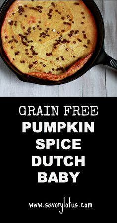 I loved making Dutch Babies for my family. Here is a great grain free version! And who doesn't love pumpkin? Pumpkin Spice Dutch Baby (grain free) |  savorylotus.com
