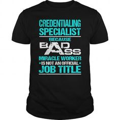 Awesome Tee For Credentialing Specialist T Shirts, Hoodies. Get it here ==► https://www.sunfrog.com/LifeStyle/Awesome-Tee-For-Credentialing-Specialist-107580458-Black-Guys.html?57074 $22.99