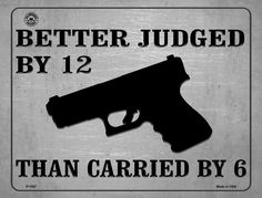 Better Judged By 12 Than Carried By 6 Metal Novelty Parking Sign. Smart Blonde is the manufacturer and distributor of over novelty License Plate tags, signs key chains, magnets, and License Plate Tag frames. Gangster Tattoos, Gangster Quotes, Badass Quotes, Quotable Quotes, True Quotes, Gangster Disciples, Lifetime Quotes, Thug Style, Novelty License Plates