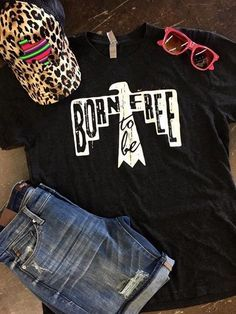 dfafeb6c Born To Be Free Tee Western Tshirts, Cute Hats, Wardrobe Basics, Boutique  Clothing