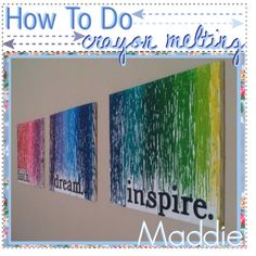 Melted crayon art with text. Pinner sats: This is one of the most beautiful crayon melting projects I have ever seen. Cute Crafts, Crafts To Do, Arts And Crafts, Diy Crafts, Crafts With Crayons, Wax Crayons, Crayon Art Tutorials, Crayon Ideas, Cuadros Diy