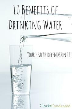 10 Benefits of Drinking Water #ClarksCondensed