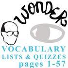 WONDER Palacio R.J. Novel Vocabulary List and Quiz (15 words, pgs 1-57)  NOVEL = Wonder by R.J. Palacio LEVEL = 5-12 COMMON CORE = CCSS.ELA-Literac...