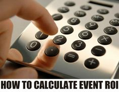 Calculate the Return on Investment, or ROI of your next event with this formula.