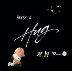 Here's a Hug just for you. Charlie Brown and Snoopy Hug Quotes, Funny Quotes, Life Quotes, Charlie Brown Quotes, Charlie Brown And Snoopy, Peanuts Quotes, Snoopy Quotes, Snoopy And Woodstock, Peanuts Snoopy