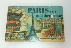#Paris and Then Some Cookbook by #PaulMayer 100 Plus French Recipes Chef 1970s…