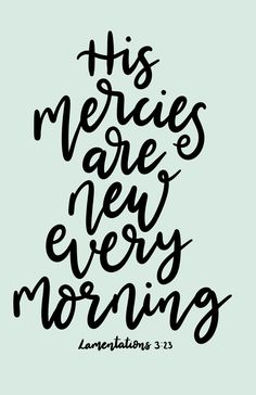 His mercies are new every morning – lamentations Hand lettered bible quote from lamentations Encouraging and inspirational quotes. Uplifting Christian Quotes, Uplifting Bible Verses, Encouraging Verses, Inspirational Bible Quotes, Uplifting Quotes, Bible Verses Quotes, Jesus Quotes, Faith Quotes, Good Morning Bible Quotes