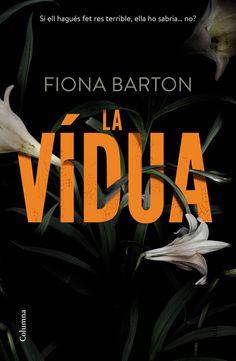 ESTIU-2016. Fiona Barton. La vídua. N(BAR)VID. Intriga
