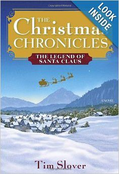 The Christmas Chronicles: The Legend of Santa Claus: Tim Slover: 9780553808100: Amazon.com: Books