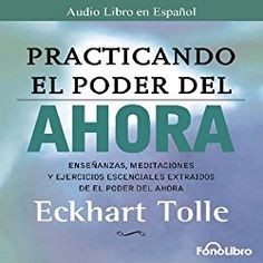 """Another must-listen from my #AudibleApp: """"Practicando el Poder del Ahora"""" by Eckhart Tolle, narrated by Jose Manuel Vieira."""
